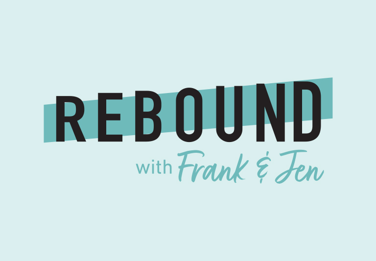 Rebound with Frank and Jen